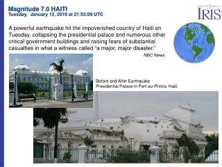 Magnitude 7.0 HAITI Tuesday,   January 12, 2010 at 21:53:09 UTC