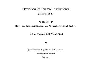 Overview of seismic instruments presented at the WORKSHOP