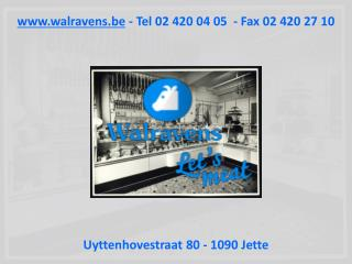 walravens.be  - Tel 02 420 04 05  - Fax 02 420 27 10