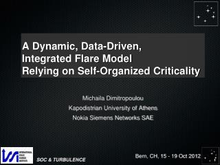 A Dynamic, Data-Driven,  Integrated Flare Model Relying on Self-Organized Criticality