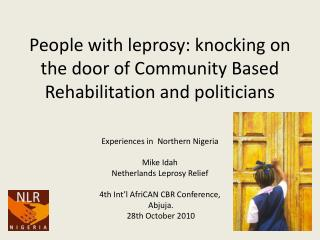 People with leprosy: knocking on the door of Community Based Rehabilitation and politicians
