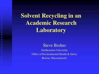 Solvent Recycling in an Academic Research Laboratory