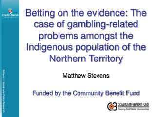 Matthew Stevens  Funded by the Community Benefit Fund