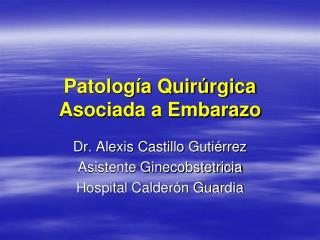 Patología Quirúrgica Asociada a Embarazo