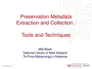 Preservation Metadata  Extraction and Collection : Tools and Techniques