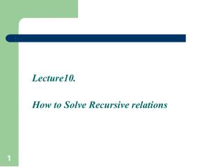 Lecture10. How to Solve Recursive relations