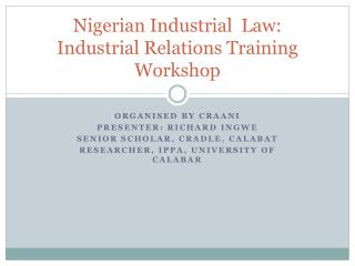 Nigerian Industrial  Law: Industrial Relations Training Workshop