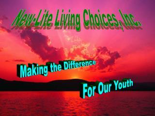 New-Lite Living Choices, Inc.