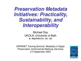 Preservation Metadata Initiatives: Practicality, Sustainability, and Interoperability