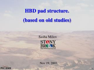 HBD pad structure. (based on old studies)