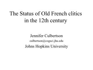 The Status of Old French clitics in the 12th century