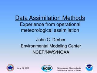 Data Assimilation Methods Experience from operational meteorological assimilation
