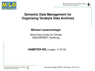 Semantic Data Management for Organising Terabyte Data Archives