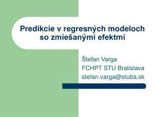 Predikcie v regresných modeloch so zmiešanými efektmi