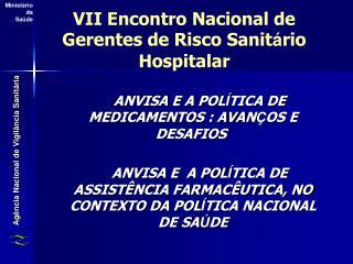 VII Encontro Nacional de Gerentes de Risco Sanit á rio Hospitalar