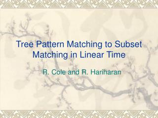 Tree Pattern Matching to Subset Matching in Linear Time
