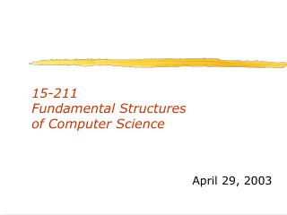 15-211       Fundamental Structures of Computer Science