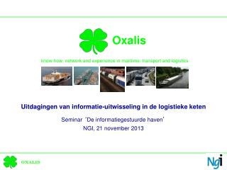 Oxalis know-how, network and experience in maritime, transport and logistics