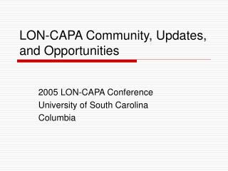 LON-CAPA Community, Updates, and Opportunities