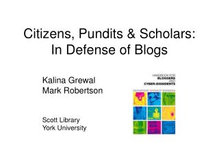 Citizens, Pundits & Scholars: In Defense of Blogs