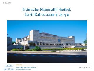 Estnische Nationalbibliothek Eesti Rahvusraamatukogu