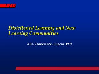 Distributed Learning and New Learning Communities