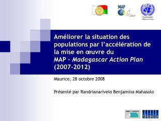 Maurice, 28 octobre 2008 Présenté par Randrianarivelo Benjamina Mahasolo