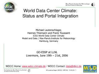 GO-ESSP at LLNL Livermore, June 19th – 21st, 2006