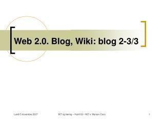 Web 2.0. Blog, Wiki: blog 2-3/3