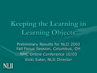 Keeping the Learning in Learning Objects