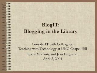 BlogIT:   Blogging in the Library