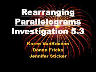 Rearranging Parallelograms Investigation 5.3