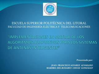 Presentado por: JUAN  FRANCISCO ALVAREZ  ALVARADO MARIBEL DEL ROSARIO  CHUEZ   GONZÁLEZ