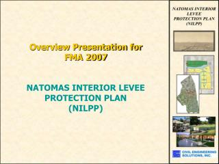Overview Presentation for FMA 2007 NATOMAS INTERIOR LEVEE  PROTECTION PLAN (NILPP)