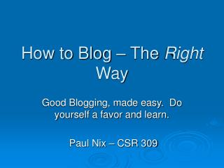How to Blog � The  Right  Way