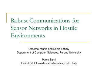 Robust Communications for Sensor Networks in Hostile Environments
