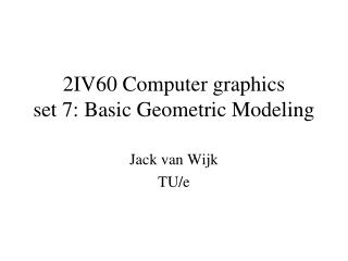 2IV60 Computer graphics set 7: Basic Geometric Modeling