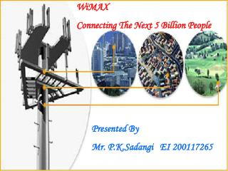 WiMAX  Connecting The Next 5 Billion People