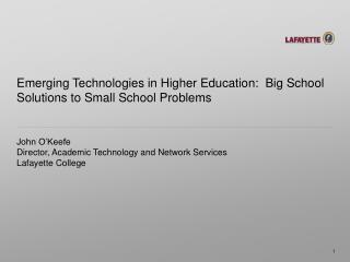 Emerging Technologies in Higher Education: �Big School Solutions to Small School Problems