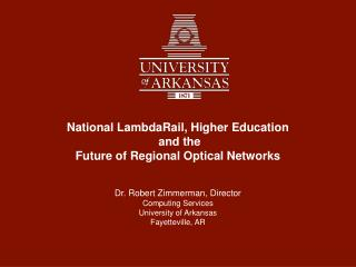 National LambdaRail, Higher Education  and the  Future of Regional Optical Networks
