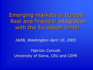 Emerging markets in Europe: Real and financial  integration with the European Union