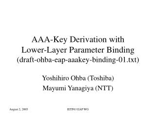 AAA-Key Derivation with  Lower-Layer Parameter Binding (draft-ohba-eap-aaakey-binding-01.txt)