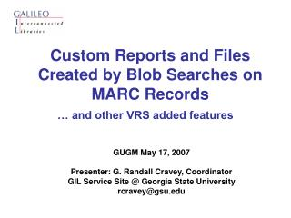Custom Reports and Files Created by Blob Searches on MARC Records