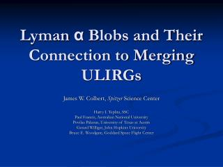 Lyman  α  Blobs and Their Connection to Merging ULIRGs