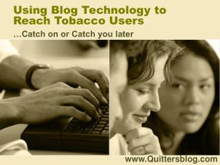 Using Blog Technology to Reach Tobacco Users