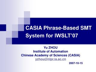 CASIA Phrase-Based SMT System for IWSLT'07