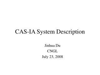 CAS-IA System Description