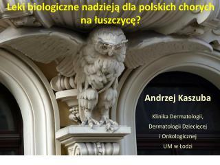 L eki biologiczne nadzieją dla polskich chorych na łuszczycę?