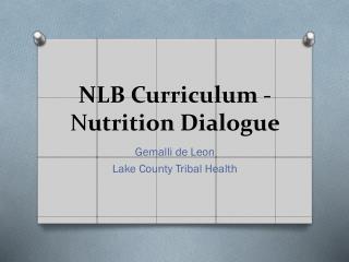 NLB Curriculum  -  N utrition Dialogue