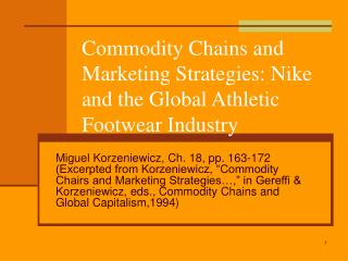 Commodity Chains and Marketing Strategies: Nike and the Global Athletic Footwear Industry